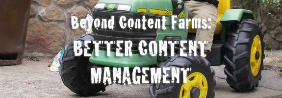 Beyond Content Farms: Better Content Management