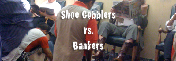 Why shoe cobblers are smarter than bankers